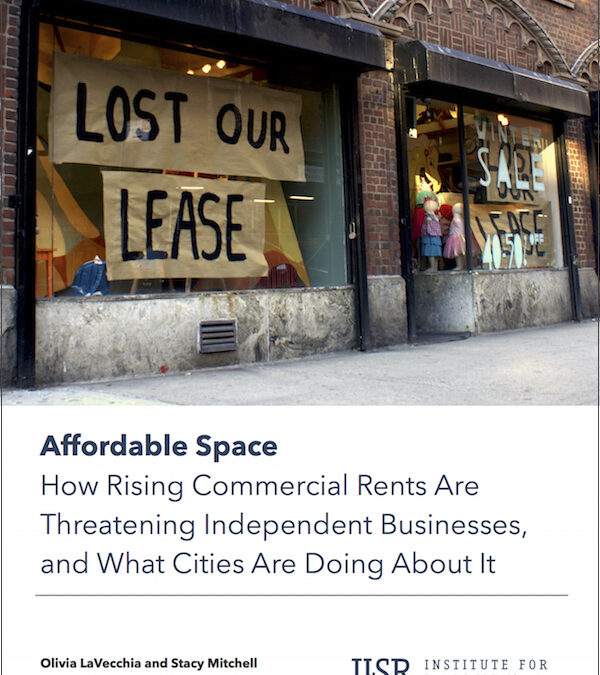 Affordable Space: How Rising Commercial Rents Are Threatening Independent Businesses, and What Cities Are Doing About It