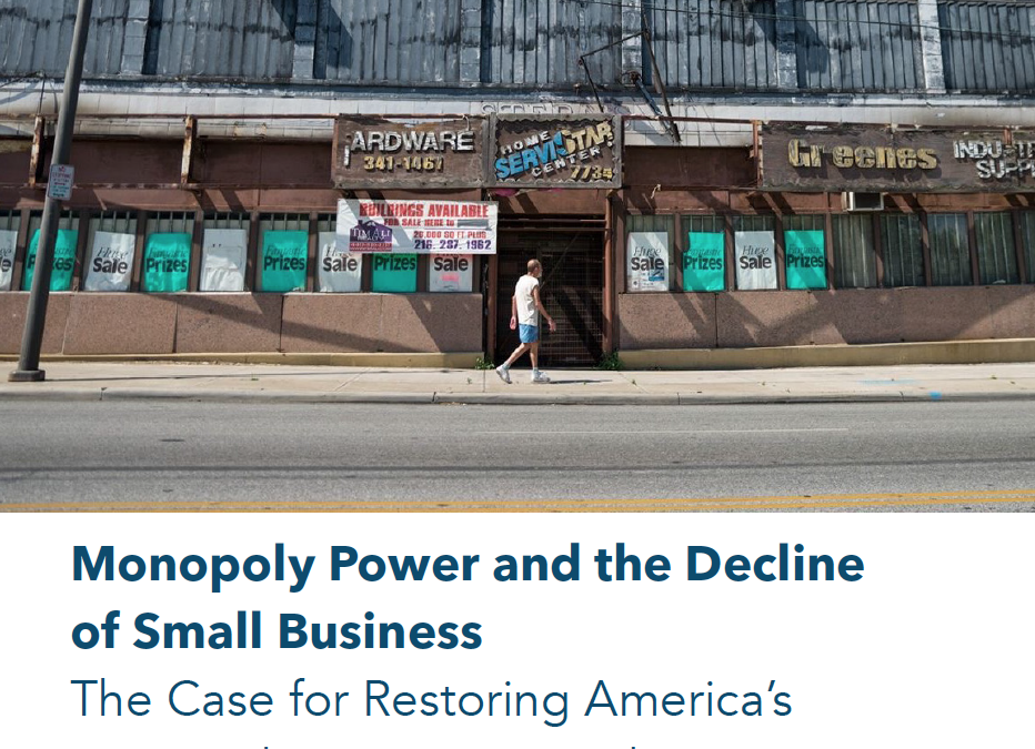 Monopoly Power and the Decline of Small Business: The Case for Restoring America's Once Robust Antitrust Policies