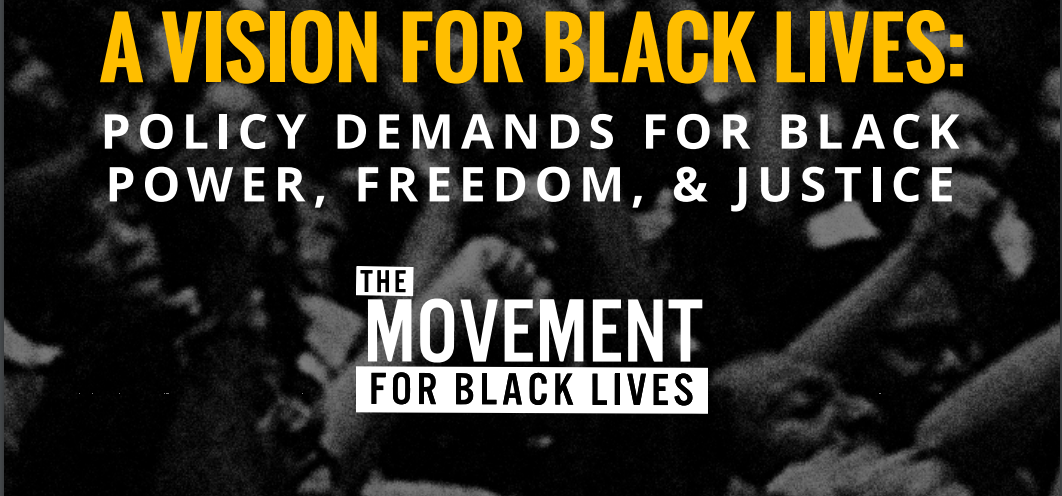 A Vision For Black Lives: Policy Demands for Black Power, Freedom, and Justice