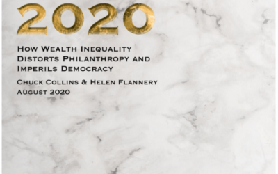 Gilded Giving 2020: How Wealth Inequality Distorts Philanthropy and Imperils Democracy