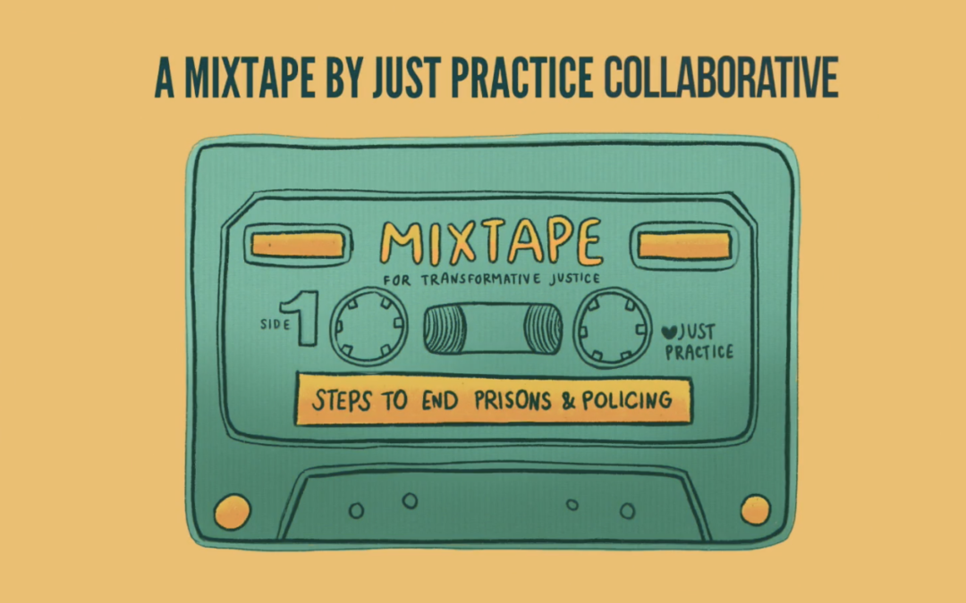 Steps to End Prisons and Policing: A Mixtape on Transformative Justice