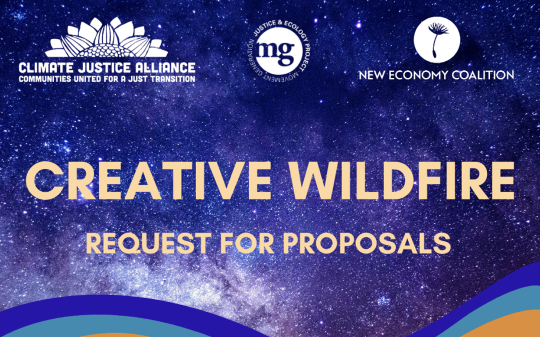 Calling all Artists and Culture Workers! Read the Creative Wildfire Manifesto & RFP