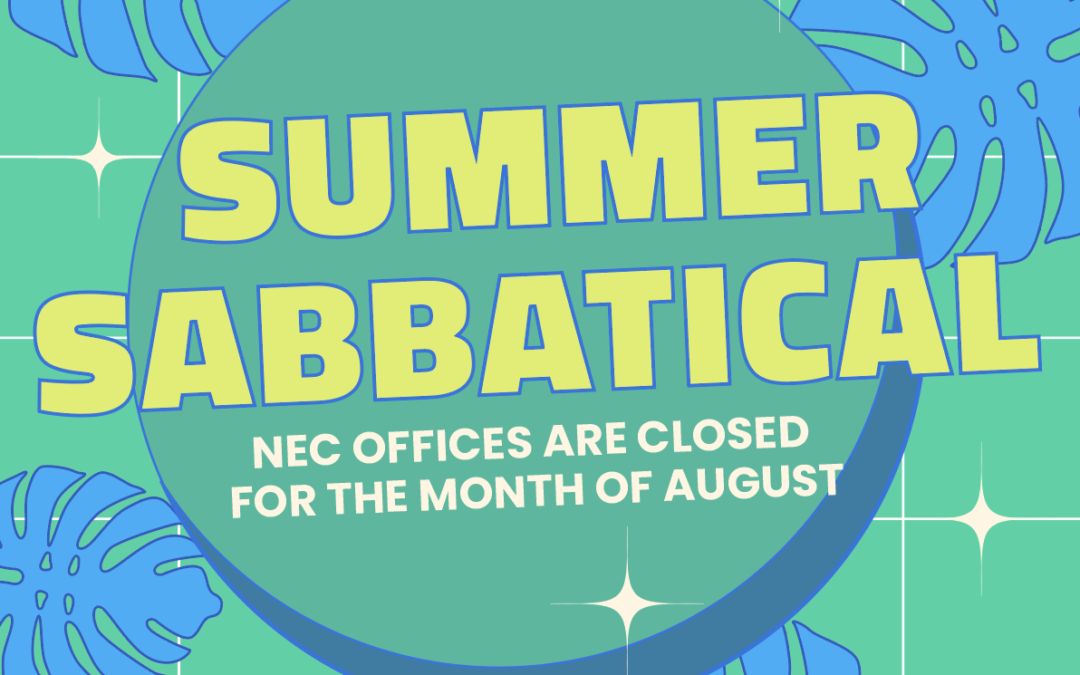 Summer Sabbatical: NEC Offices are Closed in August