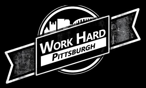 Work Hard Pittsburgh